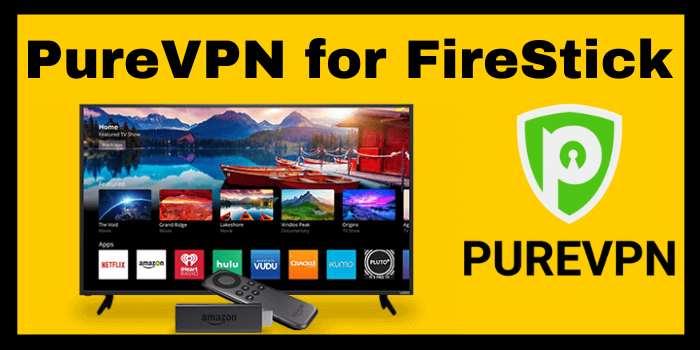 PureVPN for Fire TV & Firestick