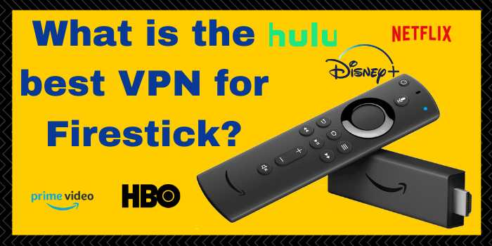 What is the best VPN for Firestick?