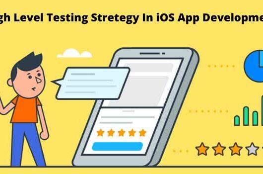 High Level Testing Stretegy In iOS App Development