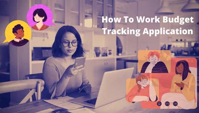 How To Work Budget Tracking Application? techbuzzpro.com