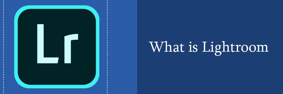 what is Lightroom techbuzzpro.com
