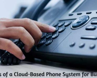 benefits of a cloud-based phone system for businesses - techbuzzpro.com