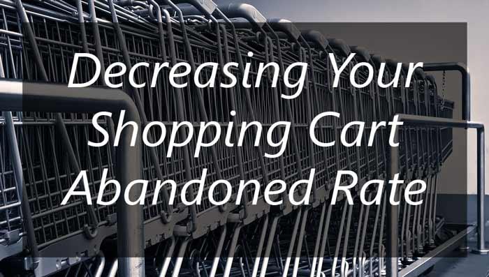 Decreasing Your Shopping Cart Abandonment Rate - techbuzzpro.com