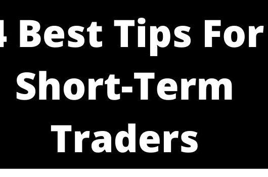 4 Best Tips For Short-Term Traders-www.techbuzzpro.com