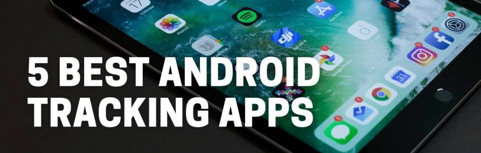 Best Android Tracking Apps