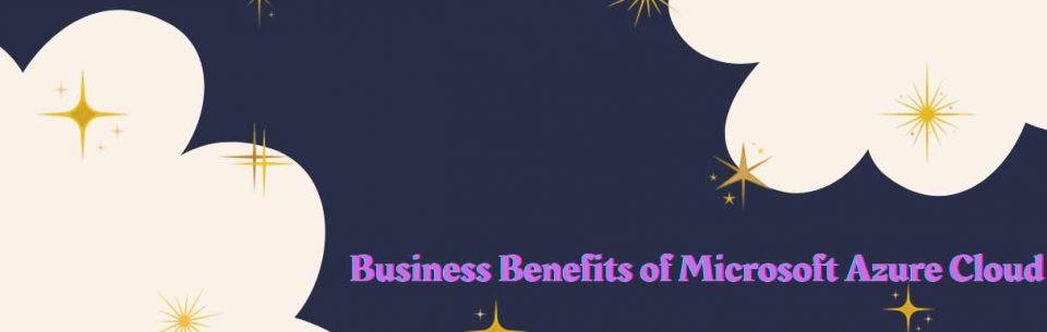 business benefits of Azure cloud