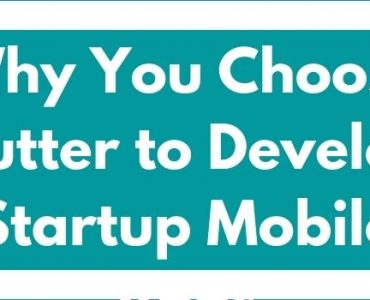 Reasons Why You Choose Flutter to Develop Startup Mobile Apps-www.techbuzzpro.com